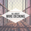 All About Wire Decking Material