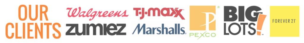our clients walgreens, tj max,marshalls,plexco,big lots,forever 21, zumiez
